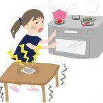 家にいたら地震!どうする?入浴中・料理中…NG行動を知って地震対策